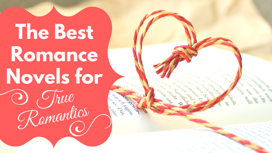 Ten Best Romance Novels for True Romantics by Elle Powers