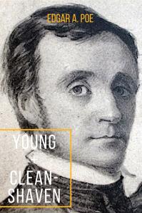 Edgar Allan Poe: Handsom, Young, Clean-shaven, No Mustache