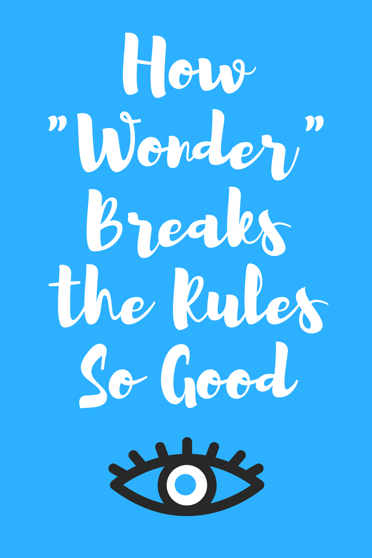 How Wonder Breaks Rules So: A Movie/Book Review by Elle Powers